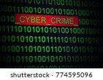 words cyber crime in binary... | Shutterstock . vector #774595096