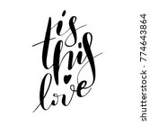 is this love. hand drawn... | Shutterstock .eps vector #774643864