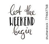 let the weekend begin. fun... | Shutterstock .eps vector #774667768