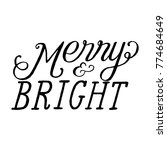 merry and bright hand lettered... | Shutterstock .eps vector #774684649