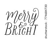 merry and bright hand lettered... | Shutterstock .eps vector #774684730
