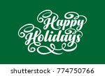happy holidays text | Shutterstock .eps vector #774750766