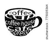 coffee cup. typography design. | Shutterstock .eps vector #775035364