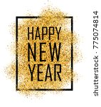 happy new year text. gold happy ...   Shutterstock . vector #775074814