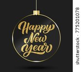 happy new year hand lettering... | Shutterstock .eps vector #775201078
