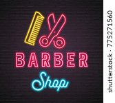 barber shop neon light glowing... | Shutterstock .eps vector #775271560