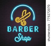 barber shop neon light glowing... | Shutterstock .eps vector #775272070