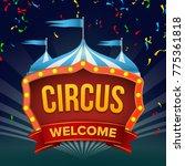 circus sign. retro invitation... | Shutterstock . vector #775361818