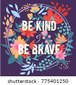 be kind and be brave.... | Shutterstock .eps vector #775401250