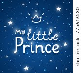 "phrase ""my little prince""  dark ... | Shutterstock .eps vector #775616530"