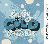 baby it's cold outside hand... | Shutterstock .eps vector #776088610