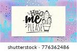 hug me please. lettering... | Shutterstock .eps vector #776362486