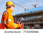 drone operated by construction... | Shutterstock . vector #776540086