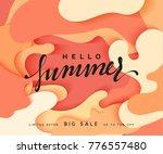 hello summer banner. melted 3d...   Shutterstock . vector #776557480