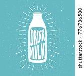 bottle of milk and text. drink...   Shutterstock .eps vector #776736580