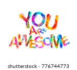 you are awesome. inscription of ... | Shutterstock .eps vector #776744773