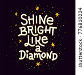inspiration quote. shine bright ... | Shutterstock .eps vector #776810224