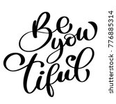 be you tiful beauty hand drawn... | Shutterstock .eps vector #776885314