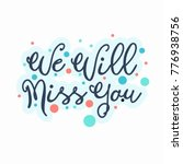 farewell card. we will miss you ... | Shutterstock .eps vector #776938756