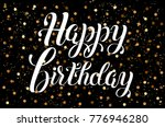 happy birthday vector lettering.... | Shutterstock .eps vector #776946280