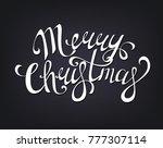 merry christmas hand written... | Shutterstock . vector #777307114