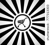 the shopping trolley of the... | Shutterstock .eps vector #777313303