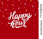 hand drawn lettering happy hour ... | Shutterstock .eps vector #777338920