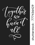 together we have it all. art... | Shutterstock .eps vector #777436429