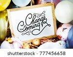 change is coming | Shutterstock . vector #777456658