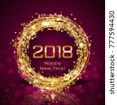2018 happy new year glowing... | Shutterstock . vector #777594430