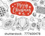 hand drawn christmas dinner ... | Shutterstock .eps vector #777600478