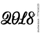 2018 new year brush hand...   Shutterstock .eps vector #777616123
