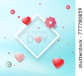 valentines day with heart shape ... | Shutterstock .eps vector #777780859