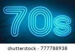 disco dance 70s neon sign... | Shutterstock . vector #777788938