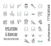 epilation and bodycare thin... | Shutterstock .eps vector #777828568