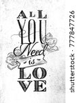 poster lettering all you need... | Shutterstock .eps vector #777847726