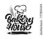 bakery house logo in lettering... | Shutterstock .eps vector #777854194