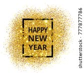 gold powder background  happy...   Shutterstock .eps vector #777877786