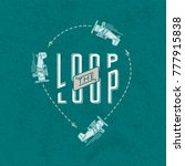 loop the loop retro style... | Shutterstock .eps vector #777915838