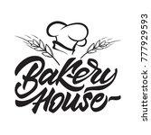 bakery house logo in lettering... | Shutterstock .eps vector #777929593
