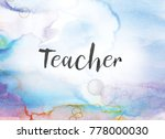 the word teacher concept and... | Shutterstock . vector #778000030