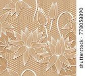 beige white lotus flowers lace... | Shutterstock .eps vector #778058890
