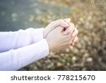 woman pray  in the garden ... | Shutterstock . vector #778215670