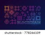 blockchain concept colorful... | Shutterstock .eps vector #778266109