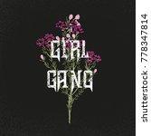 girl gang slogan. flowers. rock ... | Shutterstock .eps vector #778347814