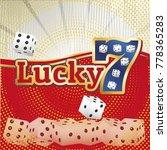 Stock vector lucky seven jackpot concept casino template 778365283