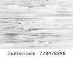 wood texture background  wood... | Shutterstock . vector #778478398