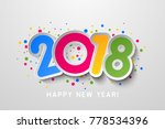 2018 happy new year colorful... | Shutterstock . vector #778534396