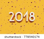 3d 2018 year symbol  icon or... | Shutterstock . vector #778540174