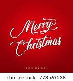 merry christmas lettering...   Shutterstock .eps vector #778569538